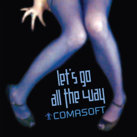 Let's Go All the Way (Method Cell Remix)