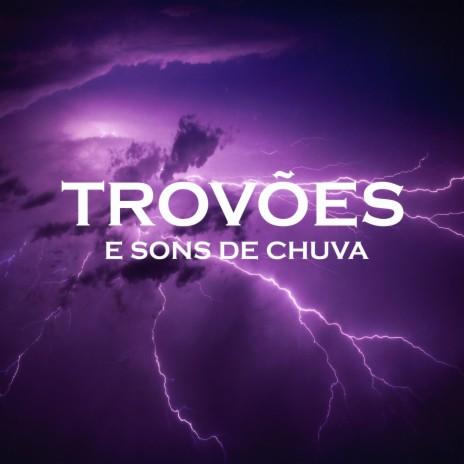 Trovões e Sons de Chuva, Pt. 03 ft. Som De Chuva e Trovoadas & Barulho De Chuva