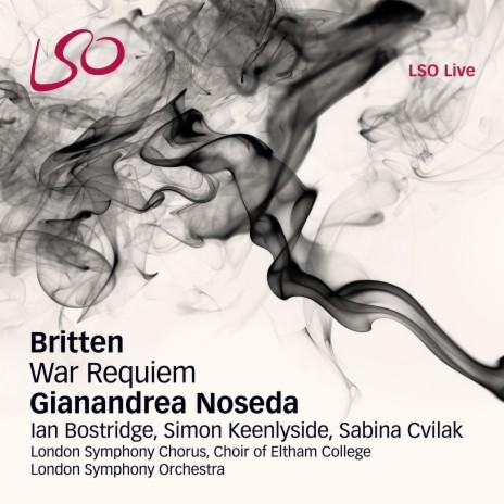 War Requiem, Op. 66: xii. Dies Irae - Dies irae ft. Sabina Cvilak, London Symphony Chorus & London Symphony Orchestra