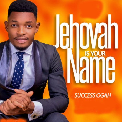 Jehovah Is Your Name-Boomplay Music