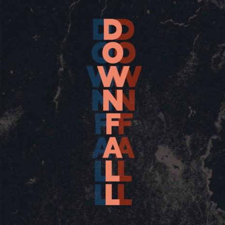 Downfall-Boomplay Music