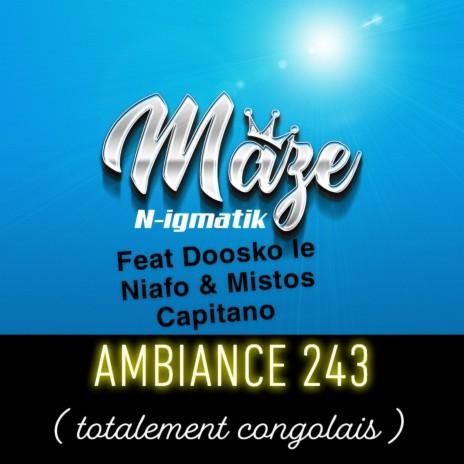 Ambiance 243 (totalement congolais) ft. Doosko Le Niafo & Mistos Capitano