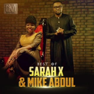 Best Of Sarah X & Mike Abdul - Boomplay
