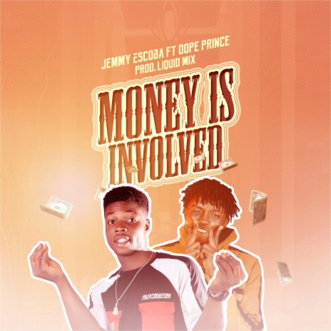Money is Involved ft. Dope Prince-Boomplay Music