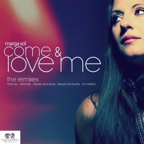 Come & Love Me (Blaq Bone Bushy Remix)-Boomplay Music