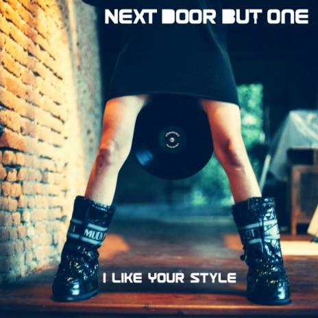 I Like Your Style (Original Mix)