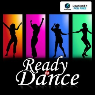 Ready to Dance - Boomplay