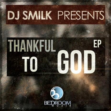 Thankful To God (Original Mix)-Boomplay Music