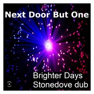 Brighter Days (Stonedove Dub)