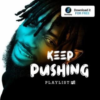Keep Pushing - Boomplay