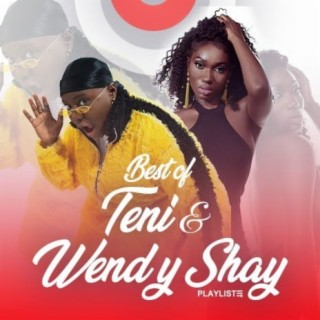 Best of Wendy Shay & Teni - Boomplay
