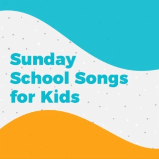 Sunday School Songs for Kids - Boomplay