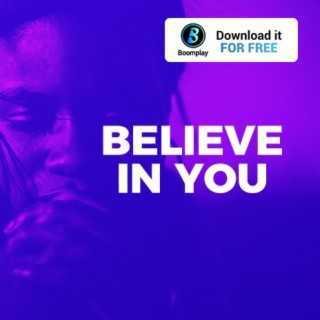 Believe In You - Boomplay