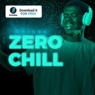 Zero Chill - Boomplay