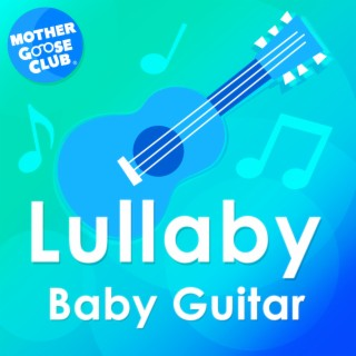 Lullaby Baby Guitar - Boomplay