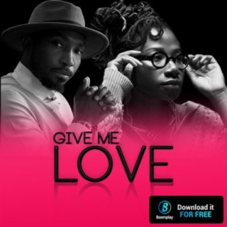 Give Me Love - Boomplay