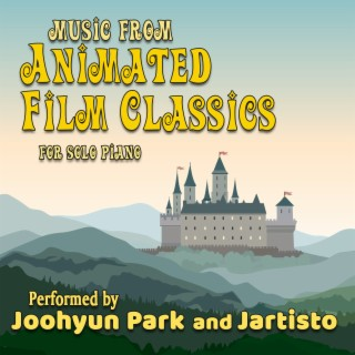 Music from Animated Film Classics for Solo Piano Performed by Joohyun Park and Jartisto - Boomplay