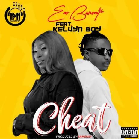 Cheat ft. Kelvyn Boy (Prod. by Samsney)