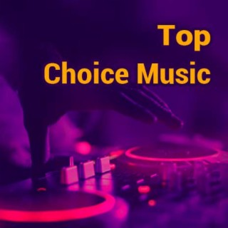 Top Choice Music - Boomplay