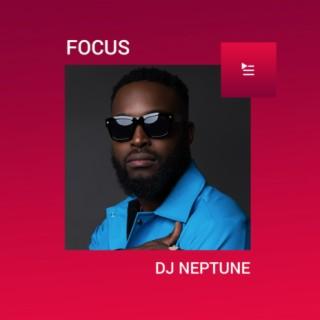 Focus: DJ Neptune