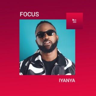 Focus: Iyanya - Listen on Boomplay For Free