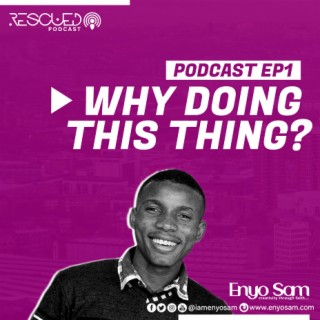 Rescued Podcast EP1 (Why Doing This Thing?)-Boomplay Music