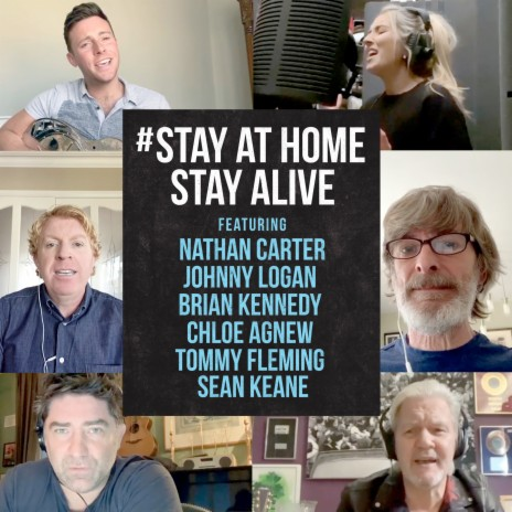 Stay At Home Stay Alive ft. Sean Keane, Tommy Fleming, Chloe Agnew, Johnny Logan & Brian Kennedy-Boomplay Music