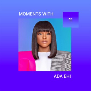 Moments with Ada Ehi - Boomplay