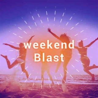 Weekend Blast - Boomplay