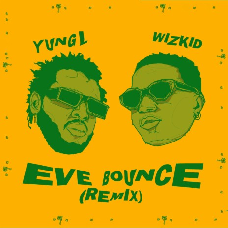 Eve Bounce (Remix) ft. Wizkid