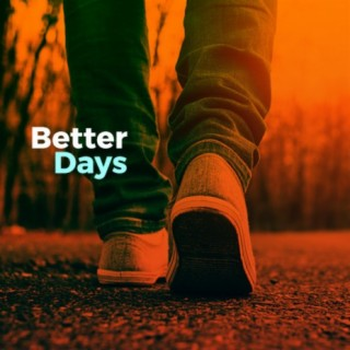 Better Days - Boomplay