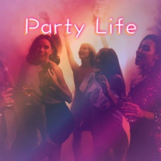 Party Life - Boomplay