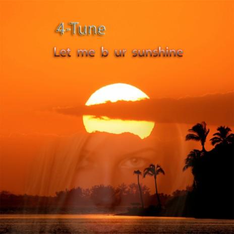 Let Me B Ur Sunshine (Original)