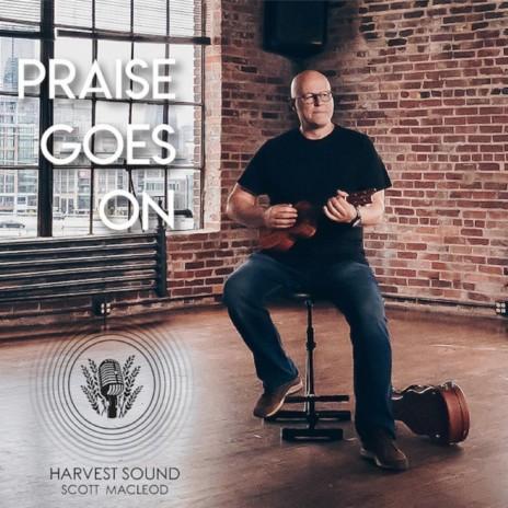 Praise Goes On ft. Scott MacLeod