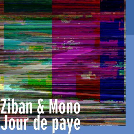 Jour de paye ft. Mono