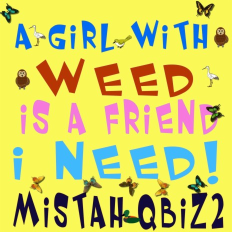 A Girl with Weed Is a Friend I Need
