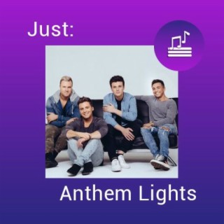 Just:Anthem Lights - Boomplay