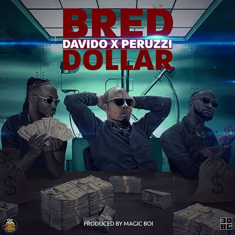 Dollar ft. Davido & Peruzzi