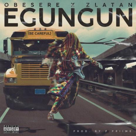 Egungun Be Careful ft. Zlatan