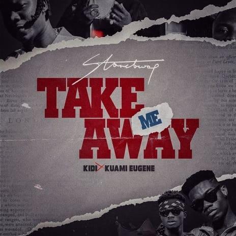 Take Me Away ft. Kidi & Kuami Eugene-Boomplay Music