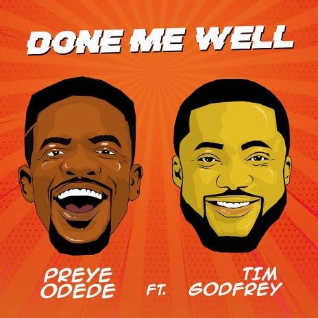 Done Me Well ft. Tim Godfrey-Boomplay Music