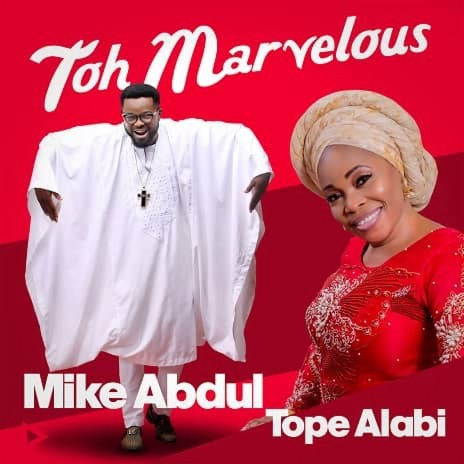 Toh Marvelous ft. Tope Alabi-Boomplay Music
