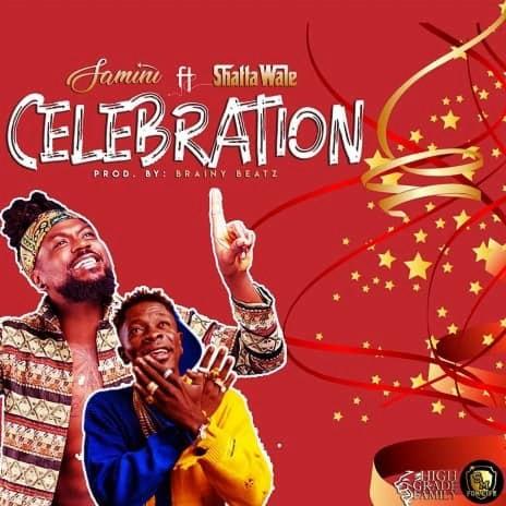 Celebration ft. Shatta Wale (Prod by Brainy Beatz)-Boomplay Music