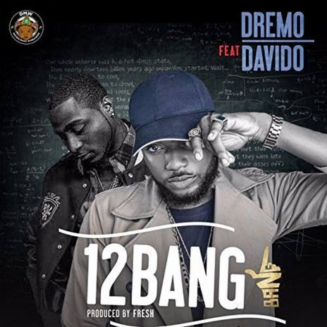 12 Bang ft. Davido