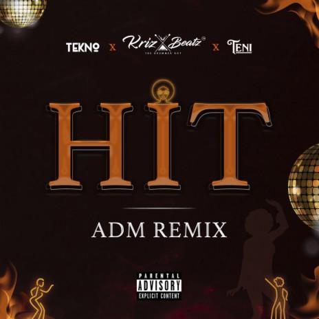 Hit (ADM Remix) ft. Tekno & Teni-Boomplay Music
