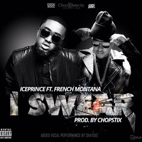 I Swear ft. French Montana