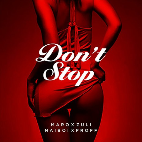 Don't Stop With Maro,Proff & Zulitums
