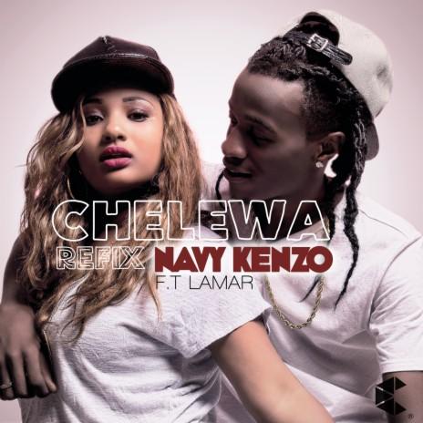 Chelewa (The Refix) ft. Lamar
