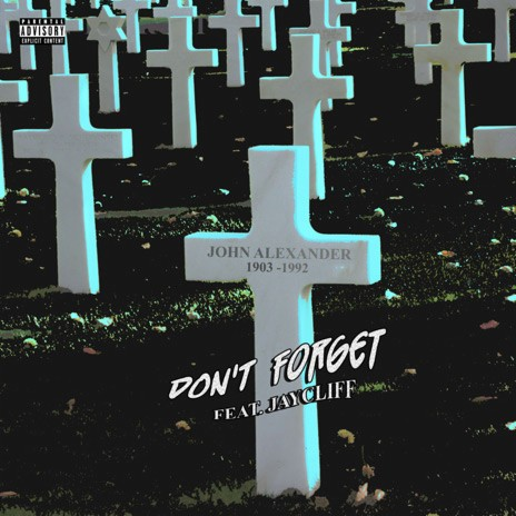 Don't Forget ft. Jay Cliff