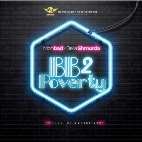 BB2 Poverty ft. Bella Shmurda-Boomplay Music